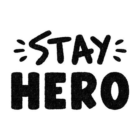 Stay hero. Retro grunge symbols. Vintage letters.
