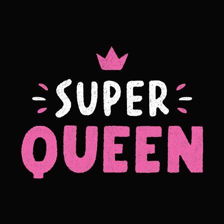 Super queen. Quote for banner. Retro colorful lettering. Vintage typography. Hand drawn grunge phrase. Illusztráció
