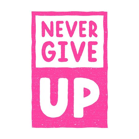 Retro pink lettering. Vintage  calligraphy. Never give up. Hand drawn quote.