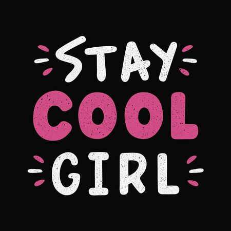 Vintage lettering. Stay cool girl. Hand drawn typography. Retro colors.