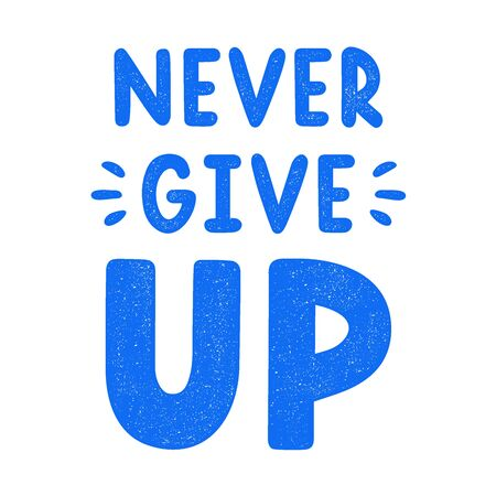 Retro blue lettering. Vintage  calligraphy. Never give up. Hand drawn quote.