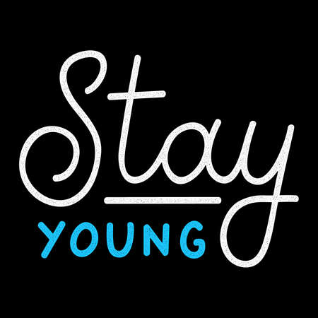 Stay young. Retro white lettering. Vintage quote for banner.