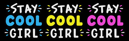 Stay cool girl. Retro grunge slogan for t-shirt. Vintage colorful lettering. Hand drawn phrase. Vettoriali