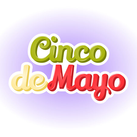Colorful abstract background with Cinco De Mayo lettering on blue background. Poster, sticker or symbol in simple cartoon style for Mexican national holiday. Vector illustration. Holiday Collection. Illustration