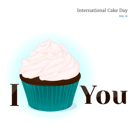 Yummy cupcake for International Cake day with with lettering: I cake You. Holiday background, poster or placard template in simple cartoon style. Vector illustration. Holiday Collection.