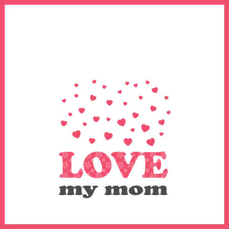 Bright greeting card in minimalist style for Mothers day. Modern badge or label with message I love my mom. Vector illustration. Ilustrace