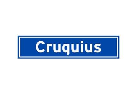 Cruquius isolated Dutch place name sign. City sign from the Netherlands.