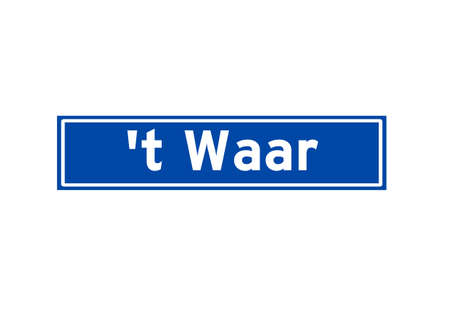 t Waar isolated Dutch place name sign. City sign from the Netherlands.
