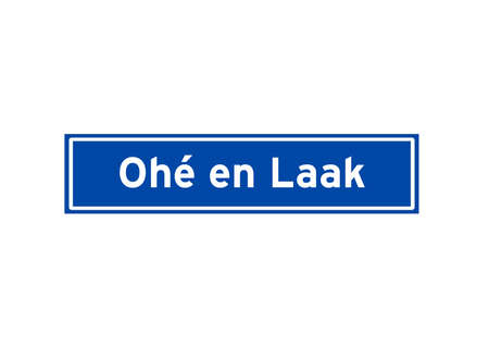 Ohe en Laak isolated Dutch place name sign. City sign from the Netherlands.
