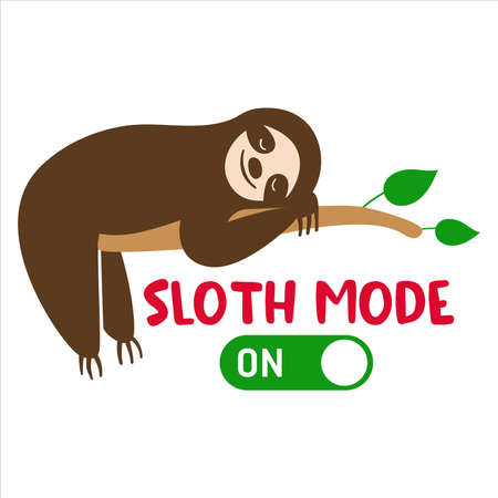 Sloth mode on, hand drawn vector illustration with lazy animal laying on the tree branch. Isolated element for decal, sticker, vacation, holiday, summer card, invitation, nursery graphic design