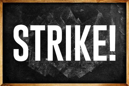 boycott: teachers on Strike Concept, Word Strike on School Chalkboard.