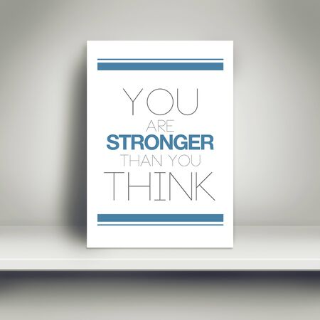 stronger: You Are Stronger Than You Think Motivational Poster on White Shelf in the Room. Stock Photo