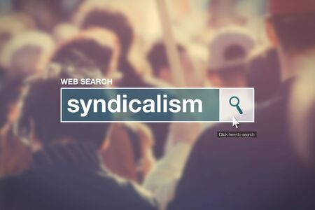 glossary: Web search bar glossary term - syndicalism definition in internet glossary.