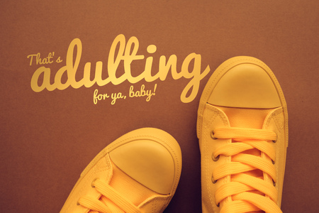 Words and phrases millennials use, conceptual image with young person in yellow sneakers standing directly above text - Thats adulting for ya, baby