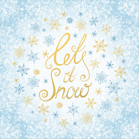 let it snow: Let it snow. Handwritten lettering. Greeting card with calligraphy. Christmas and New Year typographic background.