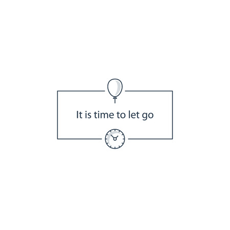 let go: It is time to let go