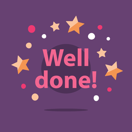 Well done, congratulations phrase, encouragement and motivation message, successful accomplishment, best performance, vector illustration