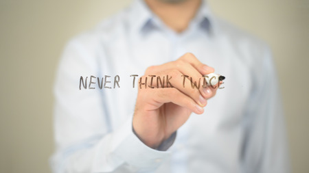 Never Think Twice , Man writing on transparent screen