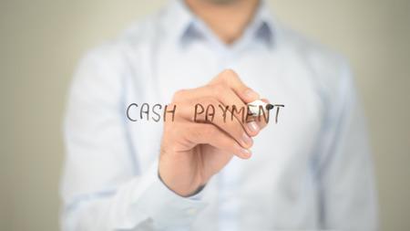 Cash Payment , man writing on transparent screen