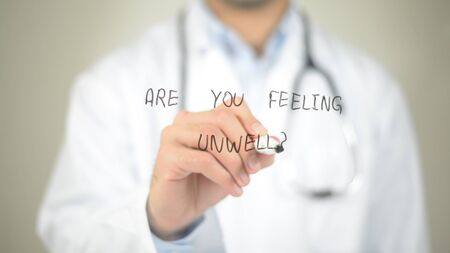 infected: Are You Feeling Unwell ? , Doctor writing on transparent screen