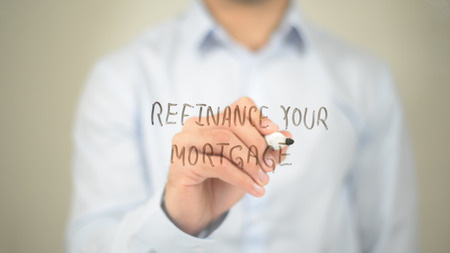 Refinance Your Mortgage, Man Writing on Transparent Screen