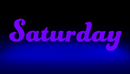 saturday: Saturday to night,Day of the week