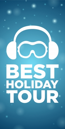 ski goggles: Best holiday tour on blue background and ski goggles with snow headphones