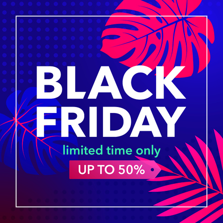 Black friday sale inscription design template. Promotion template for website, social media.  Banner with tropical plants, monsters and orchids. Colored vector illustration in neon, fluorescent colors