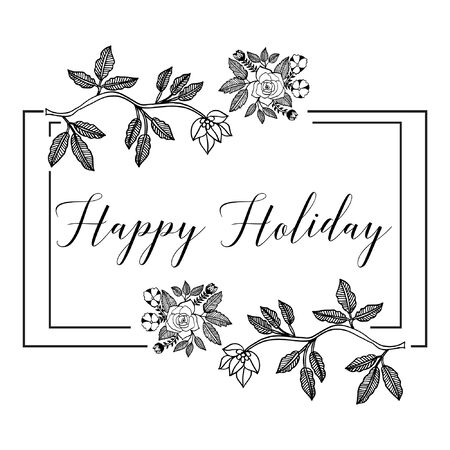 Illustration lettering of happy holiday with floral frame