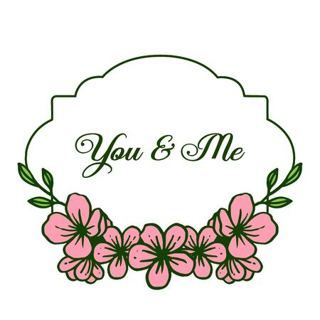 Illustration lettering of you and me with pink floral frame Vectores