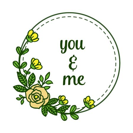 Illustration lettering of you and me with yellow floral frame