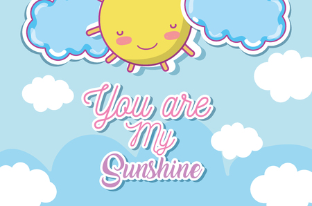 You are my sunshine cute card with clouds and sunshine