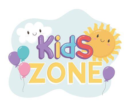 kids zone, letters balloons cloud sun cartoon vector illustration