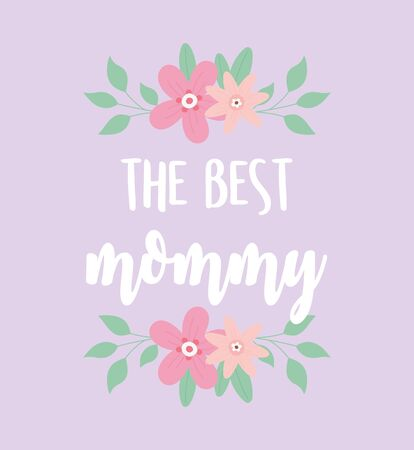 happy mothers day, greeting card best mommy flowers decoration vector illustration