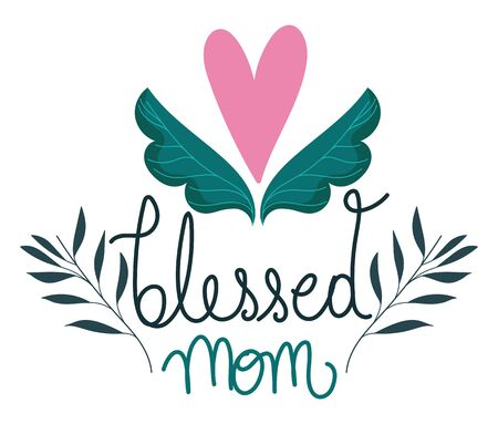 happy mothers day, blessed mom flower branch floral decoration card vector illustration