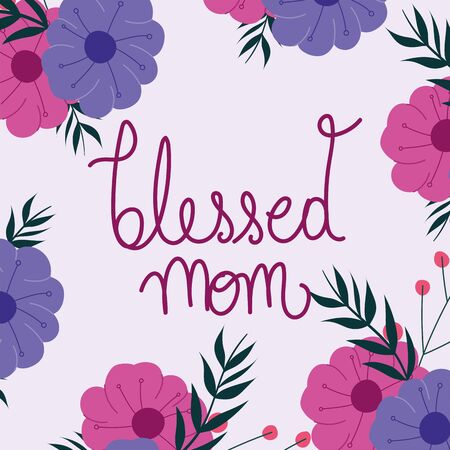 happy mothers day, blessed mom flowers hand writting lettering card vector illustration