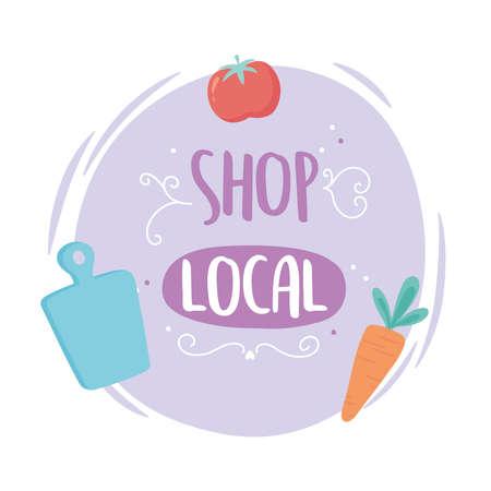 support local business, harvest vegetables fresh shop small market vector illustration