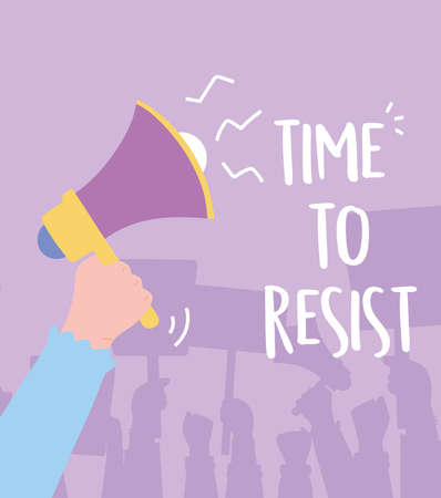manifestation activists, hand with megaphone protest time to resist disagree opinion vector illustration Vettoriali
