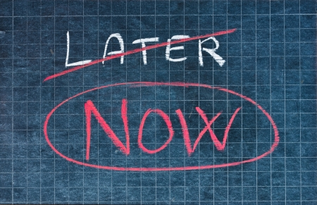 procrastination: Word Now written instead of Later  Procrastination concept