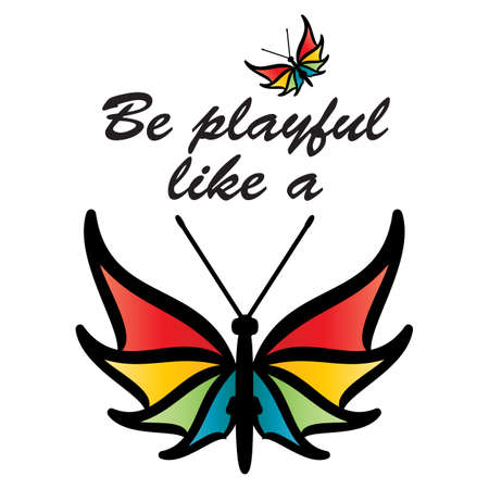 Be playful like a butterfly. T shirt decoration vector graphics design