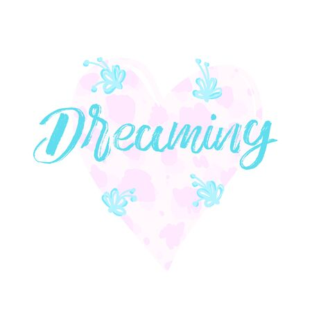 Dreaming - female inspire slogan with heart, abstract spots illustration Ilustracja