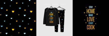 Seamless pattern and illustration set with quote Stay home Make love Start cook. Bright design pajamas on a hanger. Cool background for clothes wear fashion, room decoration, t-shirt print, wrapping