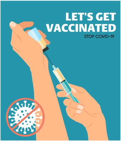 Covid-19 Vacctination Poster. Doctor`s hand holding syringe and vaccine bottle. Vector illustration. Let's get vaccinated. Let's Stop Covid-19. Promotion. Encouragement. Vector Illustration