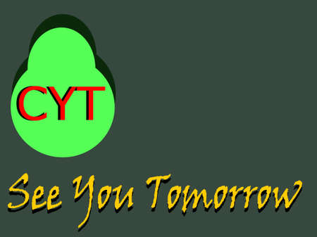CYT abbreviation See you tomorrow displayed with text and symbolic pattern on educational background for thought prints.