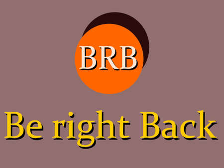 BRB full form Be right back made with logical  art pattern for business text communication display texture. Illusztráció