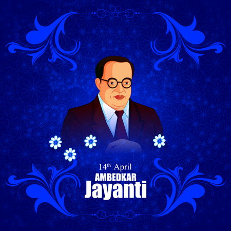 vector illustration of Indian leader Dr Bhimrao Ambedkar Jayanti background Illustration
