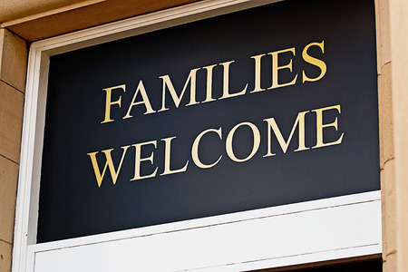 licensed: Families welcome sign outside restaurant inviting children to eat bar meals in selected licensed premises