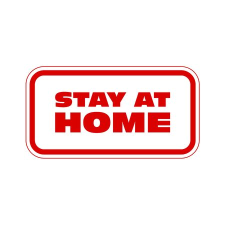 Stay at home - placard, call to self isolation and quarantine, sticker Illustration
