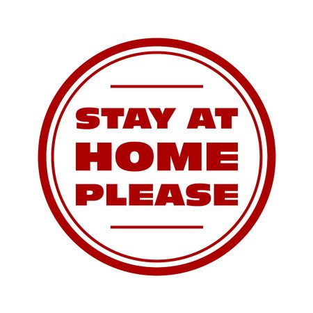 Stay at home please - quarantine sign or sticker, don't go outside