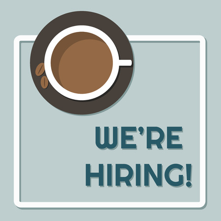 We Are Hiring Message With Coffee Cup